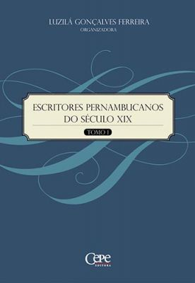 ESCRITORES PERNAMBUCANOS DO SÉCULO XIX - TOMO 1