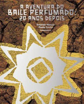 A AVENTURA DO BAILE PERFUMADO: 20 ANOS DEPOIS