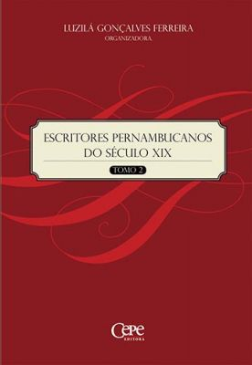 ESCRITORES PERNAMBUCANOS DO SÉCULO XIX - TOMO 2