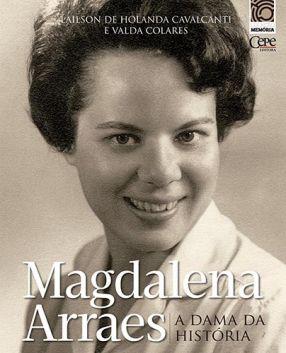 MAGDALENA ARRAES: A DAMA DA HISTÓRIA