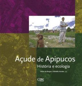 AÇUDE DE APIPUCOS: HISTÓRIA E ECOLOGIA