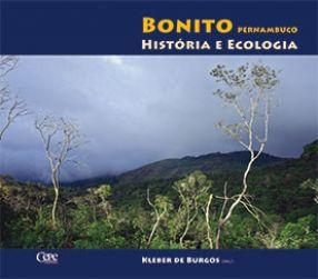 BONITO - PERNAMBUCO: HISTÓRIA E ECOLOGIA