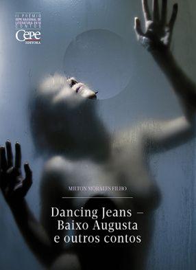 DANCING JEANS - BAIXO AUGUSTA E OUTROS CONTOS