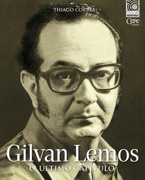GILVAN LEMOS: O ÚLTIMO CAPÍTULO