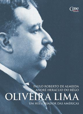 OLIVEIRA LIMA: UM HISTORIADOR DAS AMÉRICAS