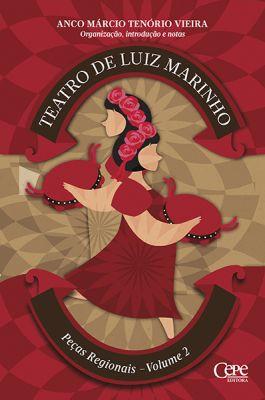 TEATRO DE LUIZ MARINHO PEÇAS REGIONAIS - VOLUME 2