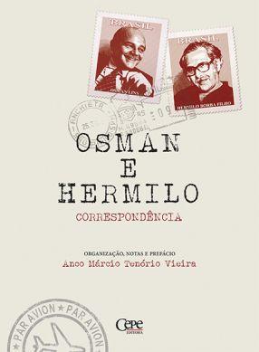 OSMAN LINS & HERMILO BORBA FILHO CORRESPONDÊNCIA (1965 A 1976)