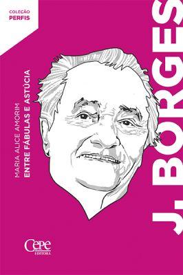 J. BORGES:  ENTRE FÁBULAS E ASTÚCIA