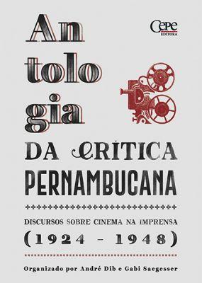 Antologia da crítica pernambucana: Discursos sobre cinema na imprensa (1924-1948)