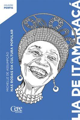 Lia de itamaracá: Nas rodas da cultura popular