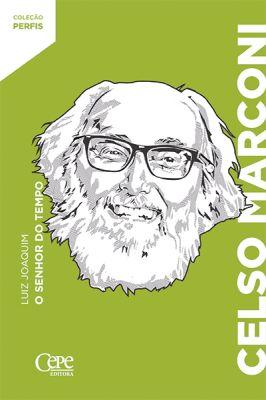 CELSO MARCONI:  O SENHOR DO TEMPO
