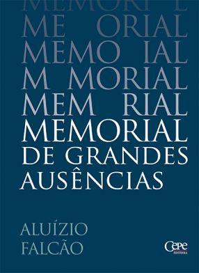 MEMORIAL DE GRANDES AUSÊNCIAS
