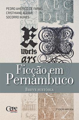 FICÇÃO EM PERNAMBUCO - BREVE HISTÓRIA