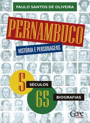 PERNAMBUCO: HISTÓRIA E PÉRSONAGENS: