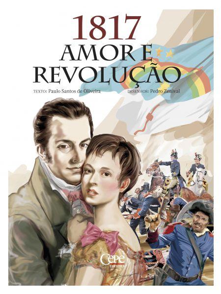 1817, AMOR E REVOLUÇÃO - CEPE Editora